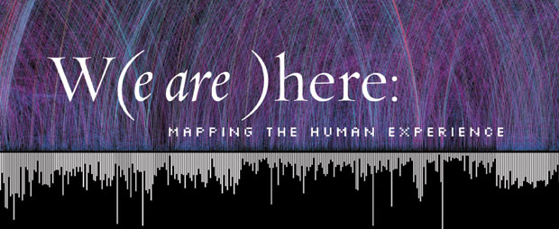 W(e are )here: Mapping the Human Experience Opening